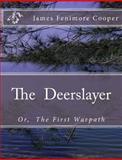 The Deerslayer, James Cooper and Summit Press, 1475158483