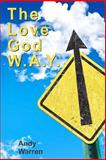 The Love God W. A. Y., Andy Warren, 1481168487