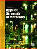 Applied Strength of Materials, Mott, Robert L., 0132368498