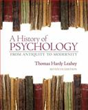 A History of Psychology : From Antiquity to Modernity, Leahey, Thomas H., 0132438496