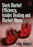 Stock Market Efficiency, Insider Dealing and Market Abuse, Barnes, Paul, 0566088495