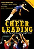 Complete Guide to Cheerleading, Christine Farina and Courtney A. Clark, 0760338493