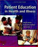 Patient Education in Health and Illness, Rankin, Sally H. and Stallings, Karen Duffy, 0781748496