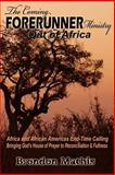 The Coming Forerunner Ministry Out of Africa, Brondon Mathis, 1460958497