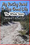 My Rocky Road to the Good Life, Barbara Hofmeister, 1479248495