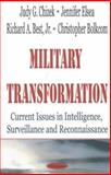 Military Transformation : Current Issues in Intelligence, Surveillance, and Reconnaissance, Chizek, Judy G. and Elsea, Jennifer, 1590338499