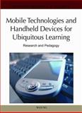 Mobile Technologies and Handheld Devices for Ubiquitous Learning : Research and Pedagogy, Wan Ng, 1616928492