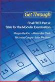 Get Through Final FRCR : SBAS for the Modular Examination, Bydder, Megan and Coupe, Nicholas, 1853158496