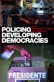 Policing Developing Democracies, Newburn, Tim, 0415428491