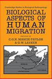 Biological Aspects of Human Migration, , 0521118492