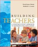 Building Teachers : A Constructivist Approach to Introducing Education, Martin, David Jerner and Loomis, Kimberly S., 0534608493