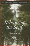 Rehearsing the Soul, Terry York, 0687098491