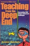 Teaching from the Deep End : Succeeding with Today's Classroom Challenges, Belmonte, Dominic, 0761938494