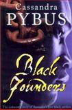 Black Founders : The Unknown Story of Australia's First Black Settlers, Pybus, Cassandra, 0868408492