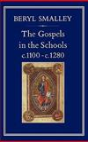 The Gospels in the Schools C. 1100-C. 1280, Smalley, Beryl, 0907628494