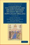 A Collection of the Chronicles and Ancient Histories of Great Britain, Now Called England 3 Volume Set, Wavrin, Jean de, 1108048498