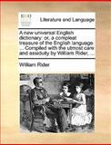 A New Universal English Dictionary, William Rider, 1140858491