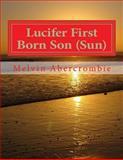 Lucifer First Born Son (Sun), Melvin Abercrombie, 1480288497