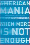 American Mania, Peter C. Whybrow, 039332849X