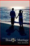 Shadow Marriage, Paul Dunion, 0595388493