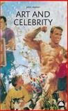 Art and Celebrity, Walker, John A., 0745318495