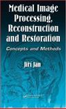 Medical Image Processing, Reconstruction and Restoration : Concepts and Methods, Jan, Jiri, 0824758498