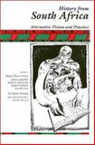 History from South Africa : Alternative Visions and Practices, Brown, Joshua, 0877228493