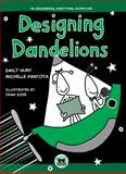 Designing Dandelions, Emily Hunt and Michelle Pantoya, 0896728498