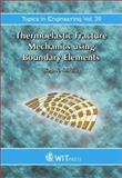 Thermoelastic Fracture Mechanics Using Boundary Elements, dell'Erba, D. N., 185312849X