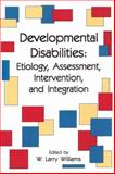 Developmental Disabilities : Etiology, Assessment, Intervention, and Integration, , 1878978497