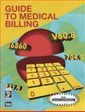 Guide to Medical Billing, ICDC Publishing Inc. Staff, 0131718495