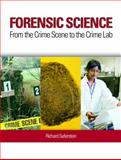 Forensic Science : From the Crime Scene to the Crime Lab, Saferstein, Richard, 0135158494