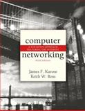 Computer Networking : A Top-Down Approach, Kurose, James F. and Ross, Keith W., 0321418492
