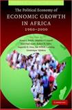 The Political Economy of Economic Growth in Africa, 1960-2000, , 0521878497