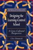 Designing the Learning-Centred School : A Cross-Cultural Perspective, Dimmock, Clive, 0750708492