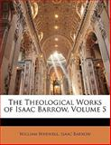 The Theological Works of Isaac Barrow, William Whewell and Isaac Barrow, 1143118499