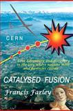 Catalysed Fusion, Francis Farley, 1481018493