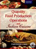 Quantity Food Production Operations and Indian Cuisine, Parvinder S. Bali, 0198068492