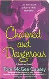 Charmed and Dangerous, Toni McGee Causey, 0312358490