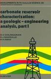 Carbonate Reservoir Characterization : A Geologic-Engineering Analysis, G.C. Dominguez, F. Samaniego V., 0444888497