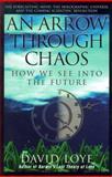 An Arrow Through Chaos, David Loye, 0892818492
