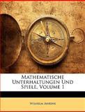 Mathematische Unterhaltungen und Spiele, Wilhelm Ahrens, 1147308497