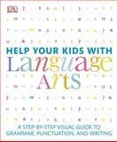 Help Your Kids with Language Arts, Dorling Kindersley Publishing Staff, 1465408495