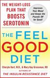 The Feel-Good Diet, Cheryle R. Hart and Mary Kay Grossman, 0071548491