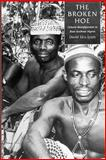The Broken Hoe : Cultural Reconfiguration in Biase Southeast Nigeria, Iyam, David U., 0226388492