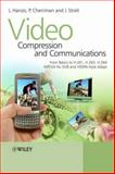 Video Compression and Communications : From Basics to H. 261, H. 263, H. 264, MPEG4 for DVB and HSDPA-Style Adaptive Turbo-Transceivers, Streit, Jurgen and Cherriman, Peter, 0470518499