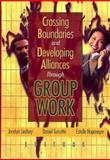 Crossing Boundaries and Developing Alliances Through Group Work, , 0789018497