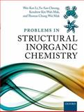 Problems in Structural Inorganic Chemistry, Li, Wai-Kee and Cheung, Yu-San, 0199658498