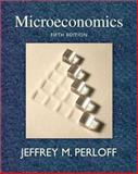 Microeconomics : Theory and Applications with Calculus, Perloff, Jeffrey M., 0321558499