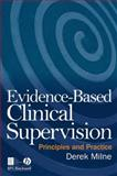 Evidence-Based Clinical Supervision : Principles and Practice, Milne, Derek and Milne, 1405158492